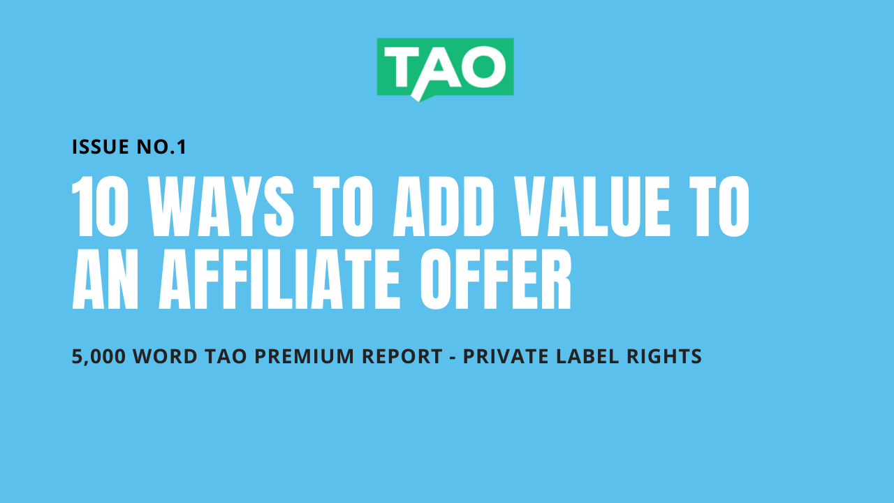 10 Ways To Add Value To An Affiliate Offer