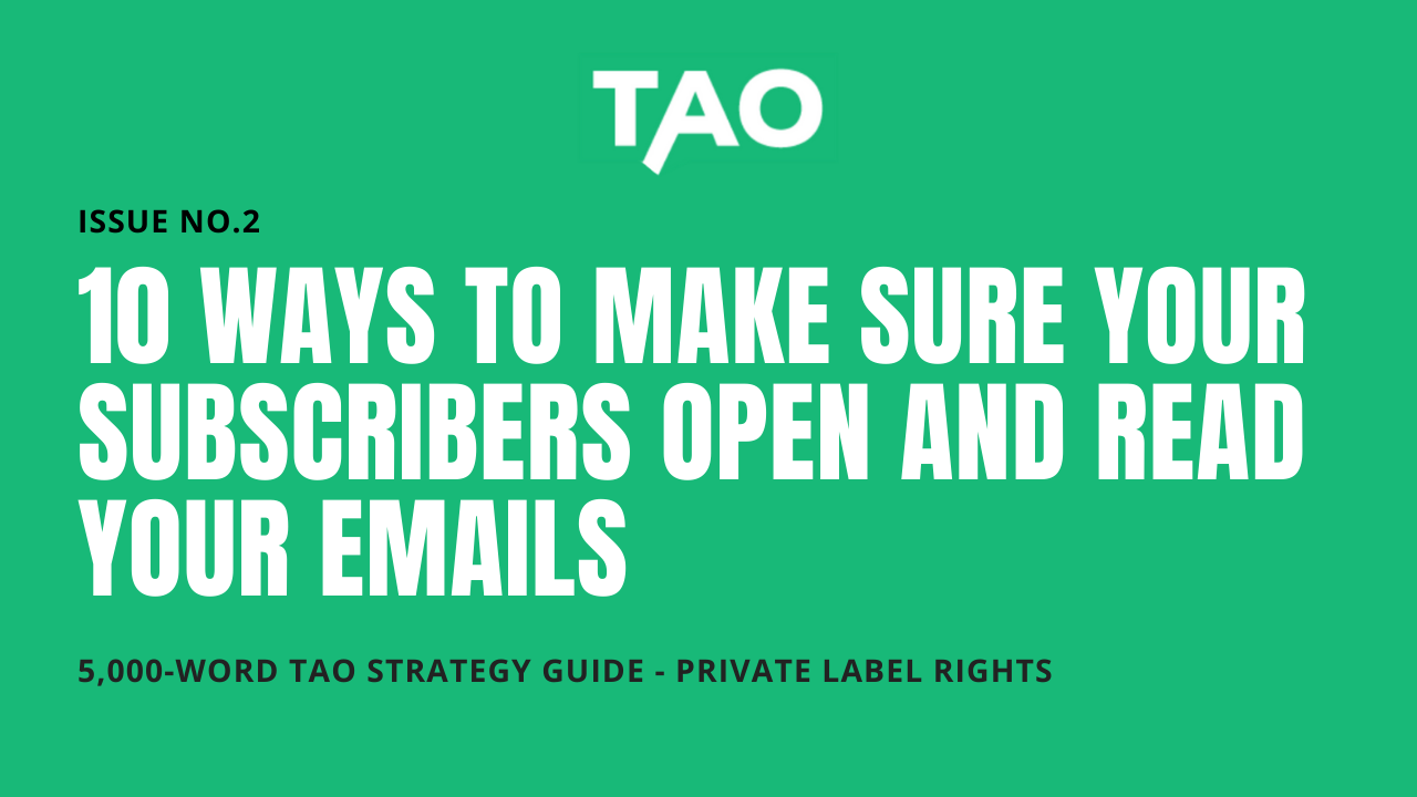 10 Ways To Make Sure Your Subscribers Open And Read Your Emails